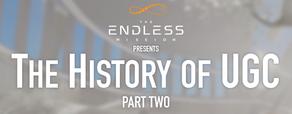 The Endless Mission and the History of UGC, Part 2