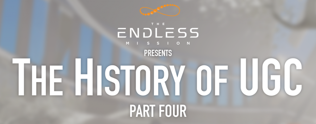 The Endless Mission and the History of UGC, Part 4